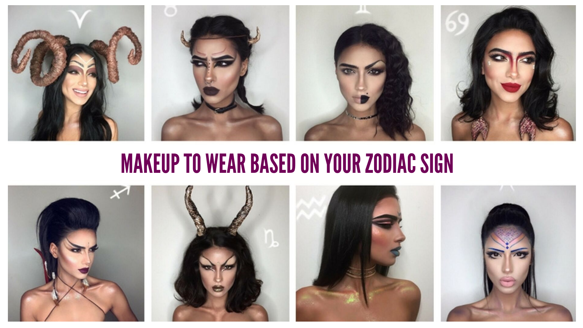 Makeup to Wear Based On Your Zodiac Sign